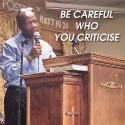 Be Careful Who You Criticise