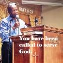 You have been called to serve God