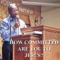How Committed Are You To Jesus?