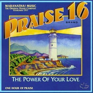 Praise%2016%3A%20%20Power%20of%20Your%20Love