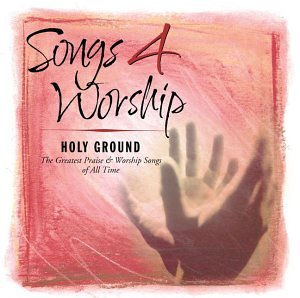 Songs%204%20Worship%20Holy%20Ground