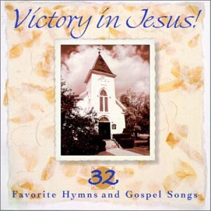 Victory%20In%20Jesus%21%2032%20Favorite%20Hymns%20And%20Gospel%20Songs