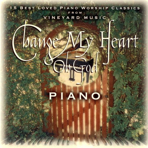 Change%20My%20Heart%20Oh%20God%2C%20Piano%20Classics