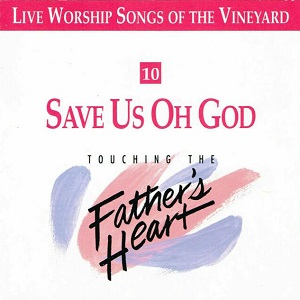 Save%20Us%20Oh%20God%20-%20Touching%20the%20Father%E2%80%99s%20Heart%20%2310