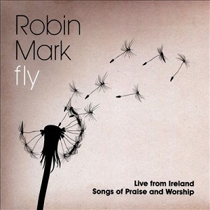 Fly%3A%20Live%20From%20Ireland%3A%20Songs%20Of%20Praise%20And%20Worship